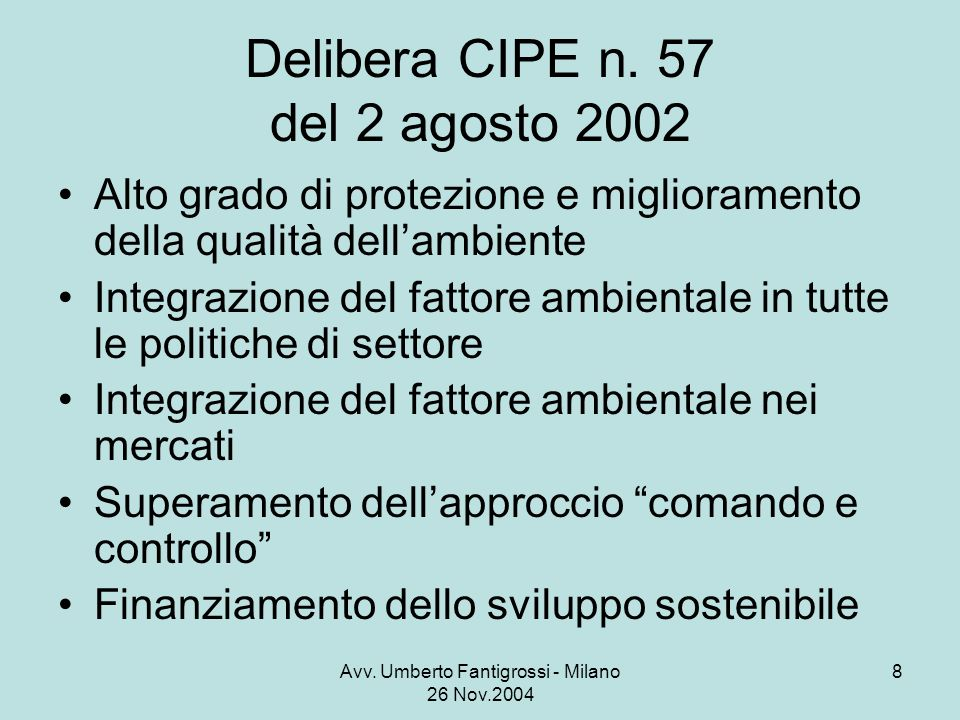 Avv. Umberto Fantigrossi - Milano 26 Nov.2004 8 Delibera CIPE n.