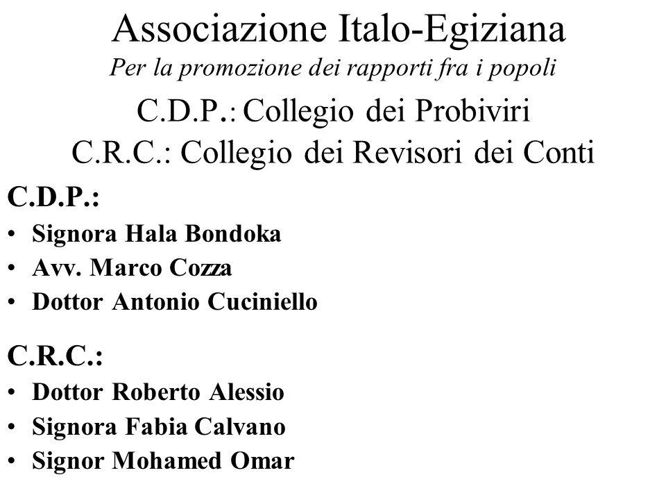 Associazione Italo-Egiziana Per la promozione dei rapporti fra i popoli C.D.P. : Collegio dei Probiviri C.R.C.: Collegio dei Revisori dei Conti C.D.P.