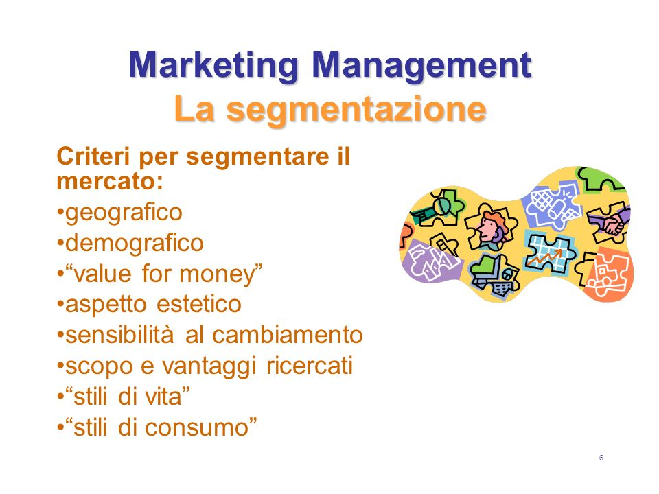7 Marketing Management La segmentazione Case History: I Pulcini