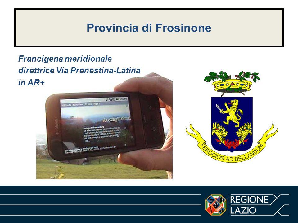 Provincia di Frosinone Francigena meridionale direttrice Via Prenestina-Latina in AR+