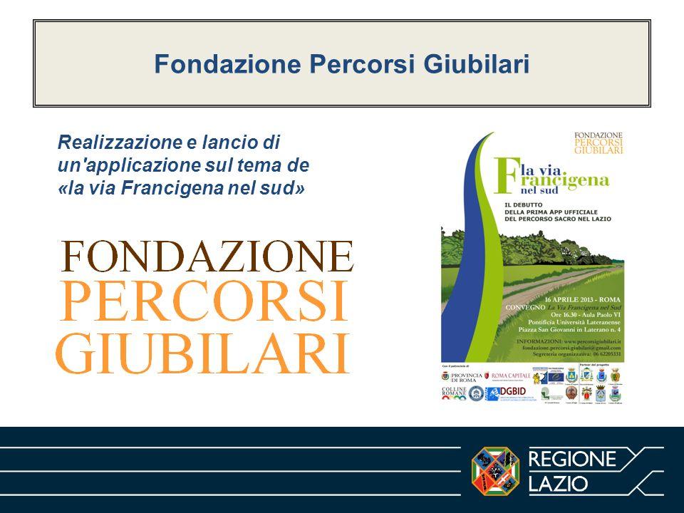 Fondazione Percorsi Giubilari Realizzazione e lancio di un'applicazione sul tema de «la via Francigena nel sud»
