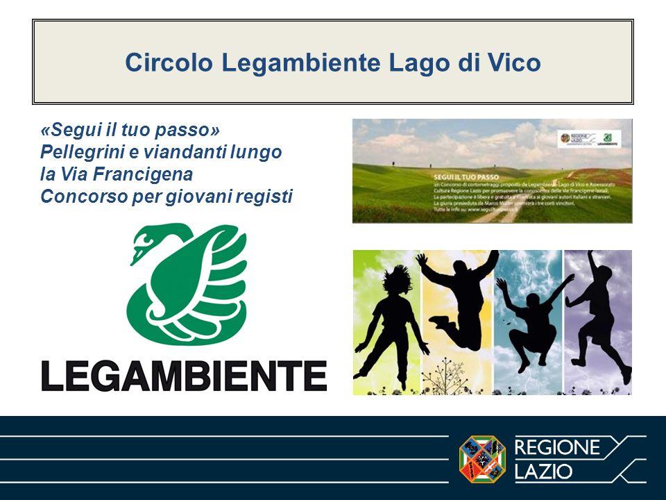Circolo Legambiente Lago di Vico «Segui il tuo passo» Pellegrini e viandanti lungo la Via Francigena Concorso per giovani registi
