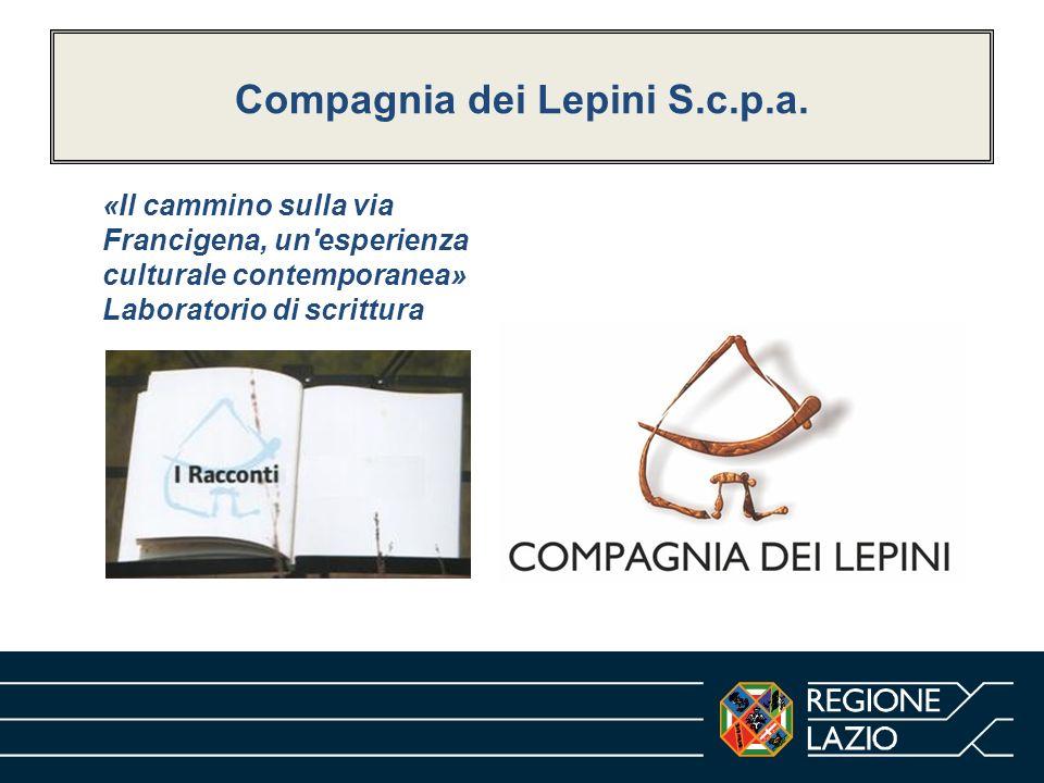 Compagnia dei Lepini S.c.p.a. «Il cammino sulla via Francigena, un'esperienza culturale contemporanea» Laboratorio di scrittura