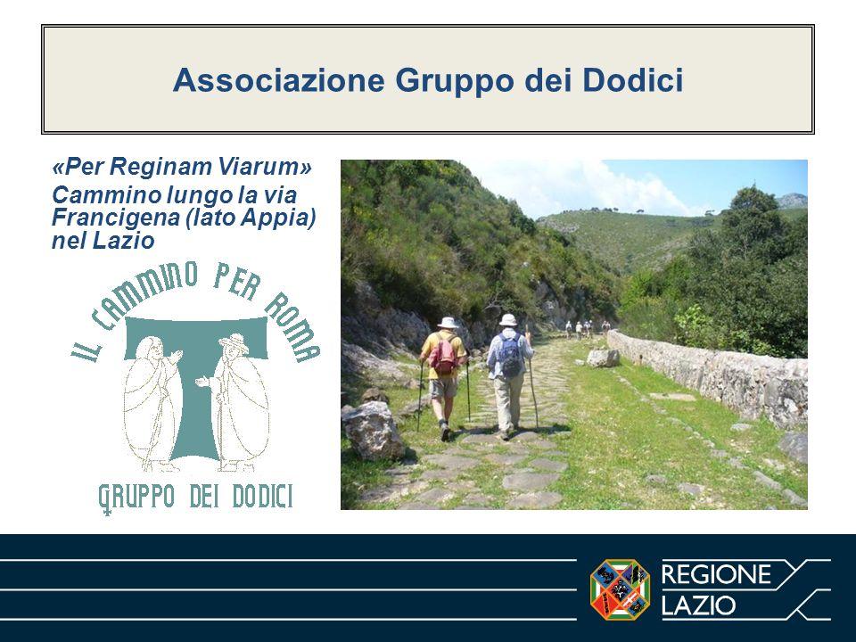 Associazione Gruppo dei Dodici «Per Reginam Viarum» Cammino lungo la via Francigena (lato Appia) nel Lazio