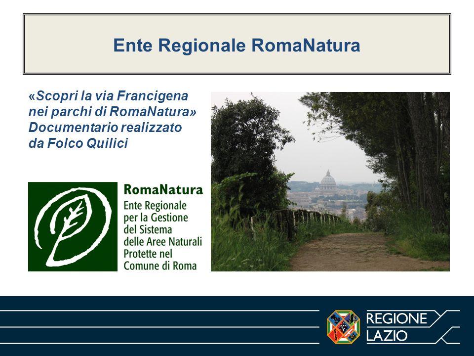 Ente Regionale RomaNatura «Scopri la via Francigena nei parchi di RomaNatura» Documentario realizzato da Folco Quilici