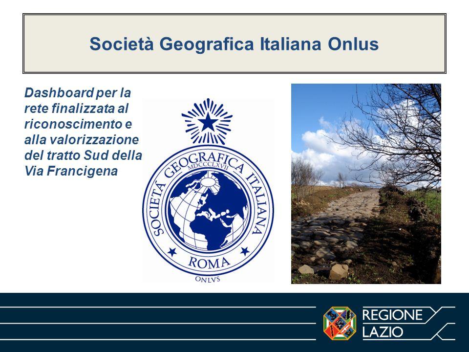 Società Geografica Italiana Onlus Dashboard per la rete finalizzata al riconoscimento e alla valorizzazione del tratto Sud della Via Francigena