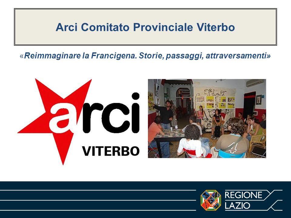 Arci Comitato Provinciale Viterbo «Reimmaginare la Francigena. Storie, passaggi, attraversamenti»
