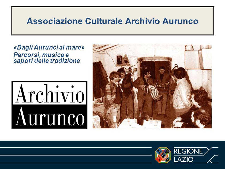 Associazione Culturale Archivio Aurunco «Dagli Aurunci al mare» Percorsi, musica e sapori della tradizione