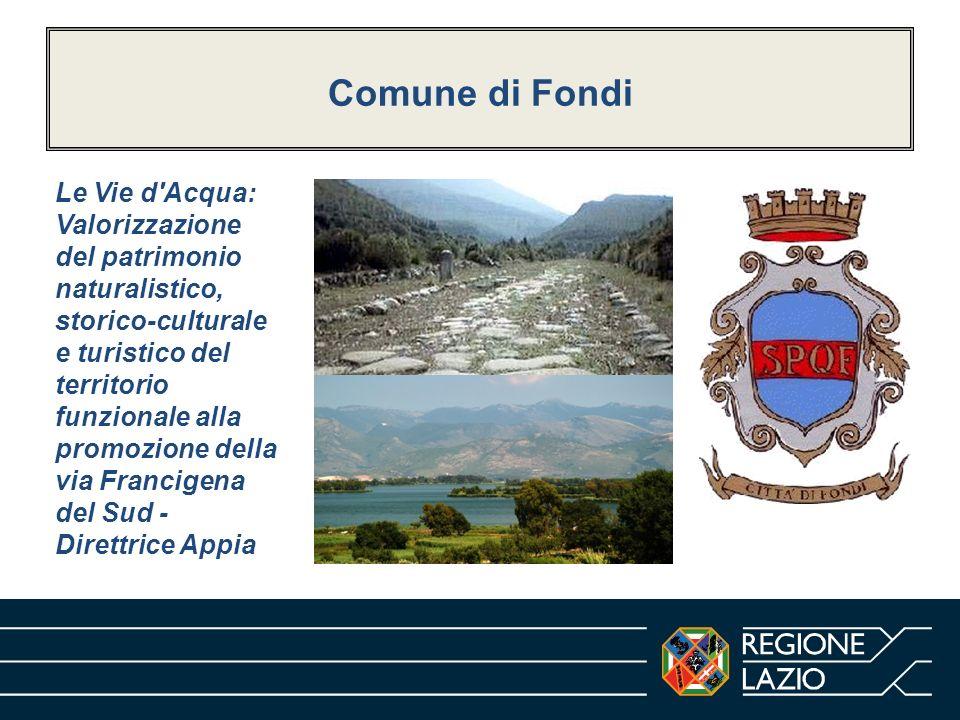 Comune di Fondi Le Vie d'Acqua: Valorizzazione del patrimonio naturalistico, storico-culturale e turistico del territorio funzionale alla promozione d