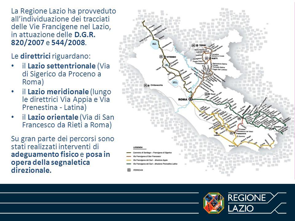 Norme e programmazione della Regione Lazio La Regione Lazio ha provveduto allindividuazione dei tracciati delle Vie Francigene nel Lazio, in attuazion