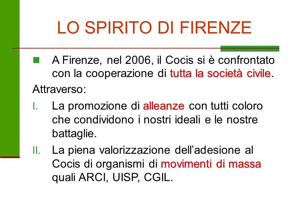 LO SPIRITO DI FIRENZE tutta la società civile A Firenze, nel 2006, il Cocis si è confrontato con la cooperazione di tutta la società civile. Attravers