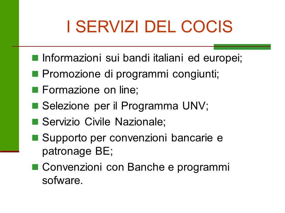 I SERVIZI DEL COCIS Informazioni sui bandi italiani ed europei; Promozione di programmi congiunti; Formazione on line; Selezione per il Programma UNV;