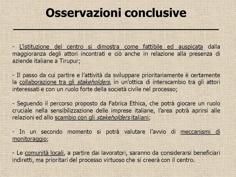 Osservazioni conclusive ___________________________________ - Listituzione del centro si dimostra come fattibile ed auspicata dalla maggioranza degli