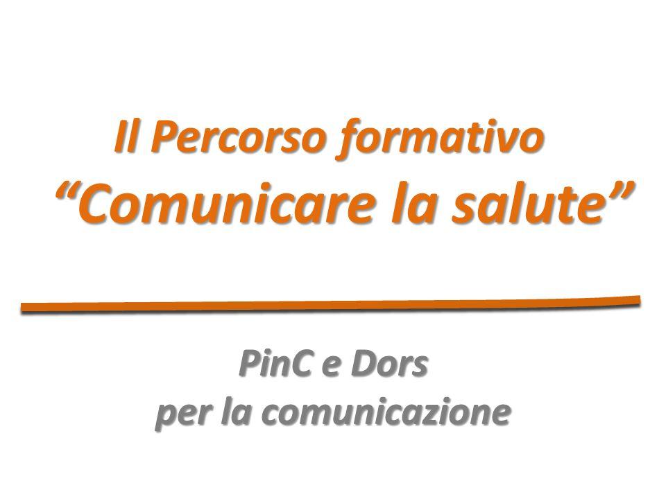 Il Percorso formativo Comunicare la salute PinC e Dors per la comunicazione