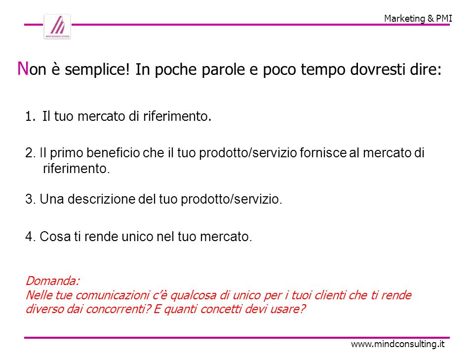 Marketing & PMI www.mindconsulting.it N on è semplice.