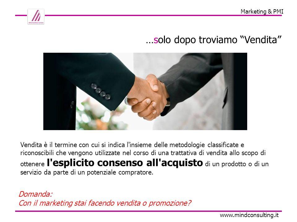 Marketing & PMI www.mindconsulting.it E LALTRO INGREDIENTE.