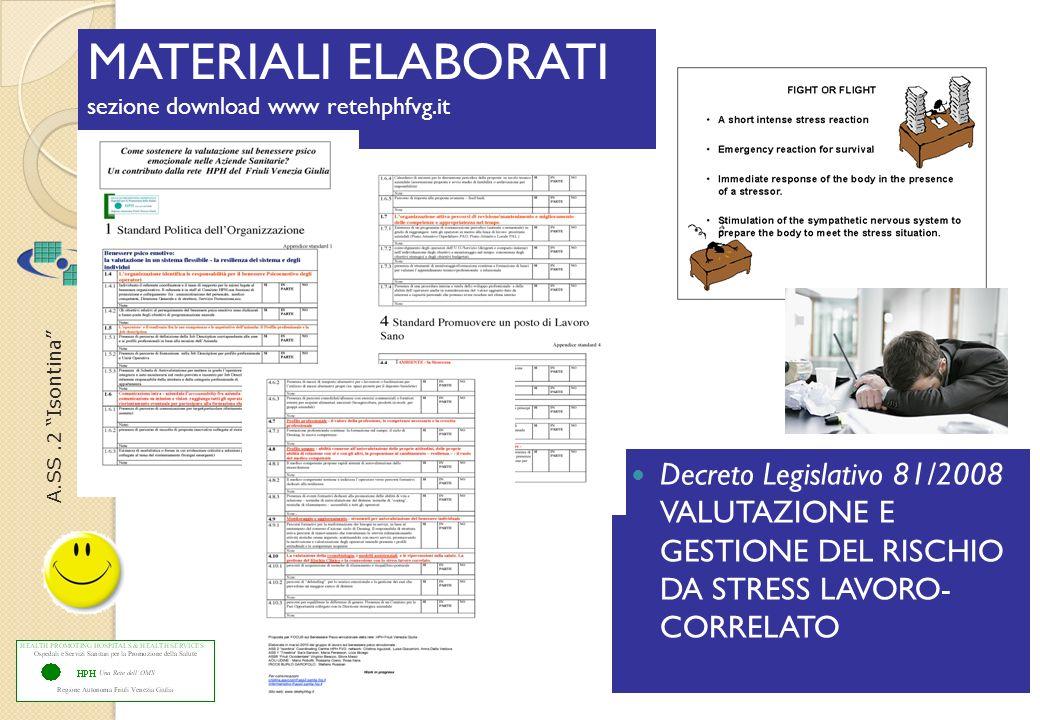 A.SS.2 Isontina MATERIALI ELABORATI sezione download www retehphfvg.it Decreto Legislativo 81/2008 VALUTAZIONE E GESTIONE DEL RISCHIO DA STRESS LAVORO- CORRELATO