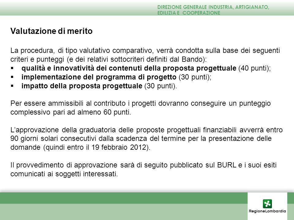Valutazione di merito La procedura, di tipo valutativo comparativo, verrà condotta sulla base dei seguenti criteri e punteggi (e dei relativi sottocriteri definiti dal Bando): qualità e innovatività dei contenuti della proposta progettuale (40 punti); implementazione del programma di progetto (30 punti); impatto della proposta progettuale (30 punti).