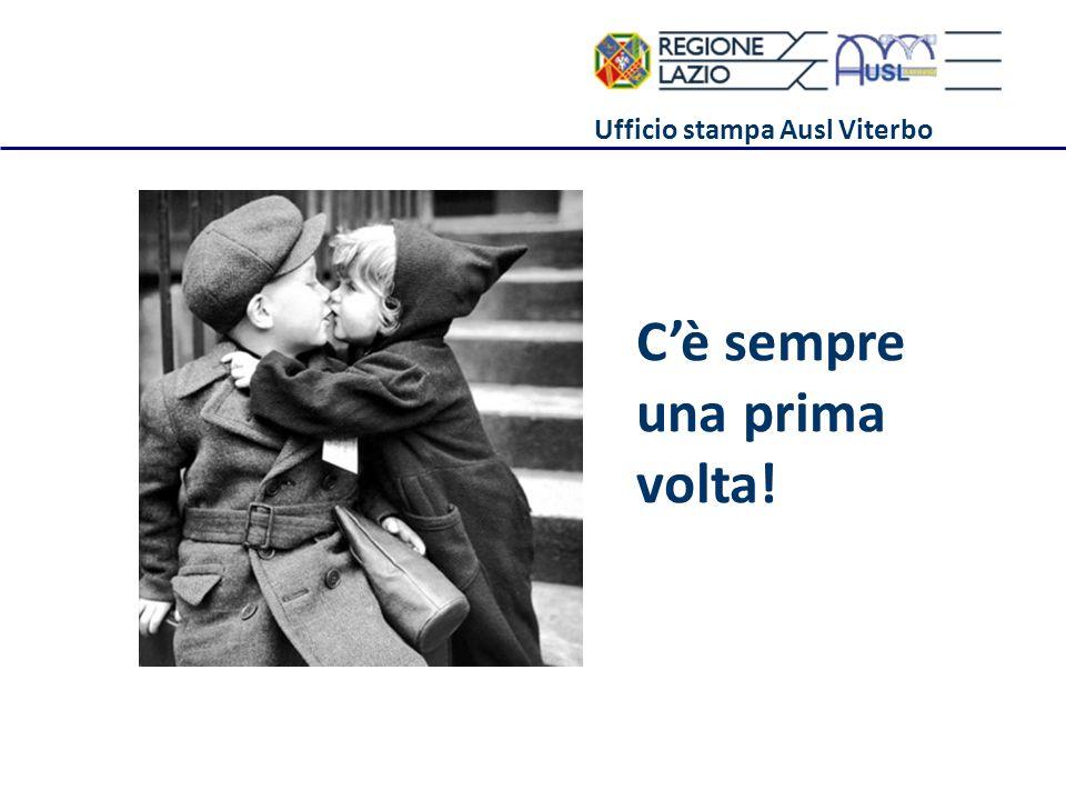 Ufficio stampa Ausl Viterbo Cè sempre una prima volta!