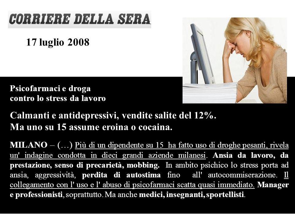 Psicofarmaci e droga contro lo stress da lavoro Calmanti e antidepressivi, vendite salite del 12%.