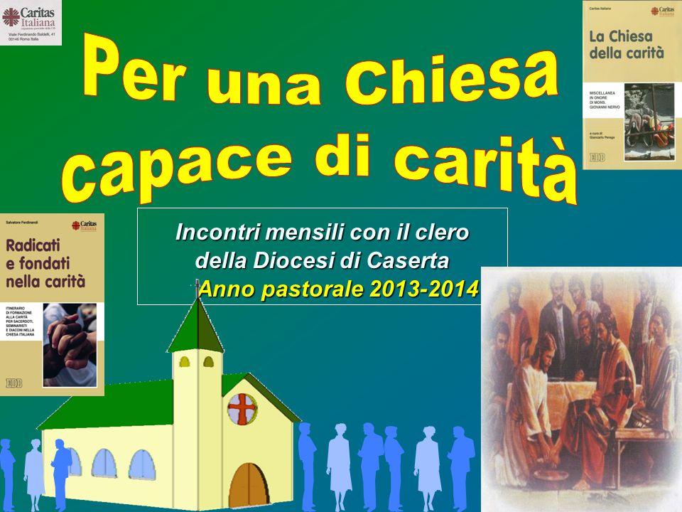 1 Incontri mensili con il clero della Diocesi di Caserta Anno pastorale 2013-2014 Anno pastorale 2013-2014