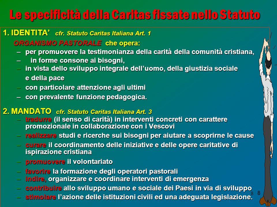 8 8 Le specificità della Caritas fissate nello Statuto 1.