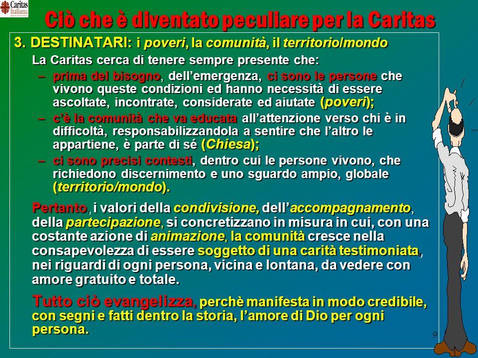 9 9 Ciò che è diventato peculiare per la Caritas 3.