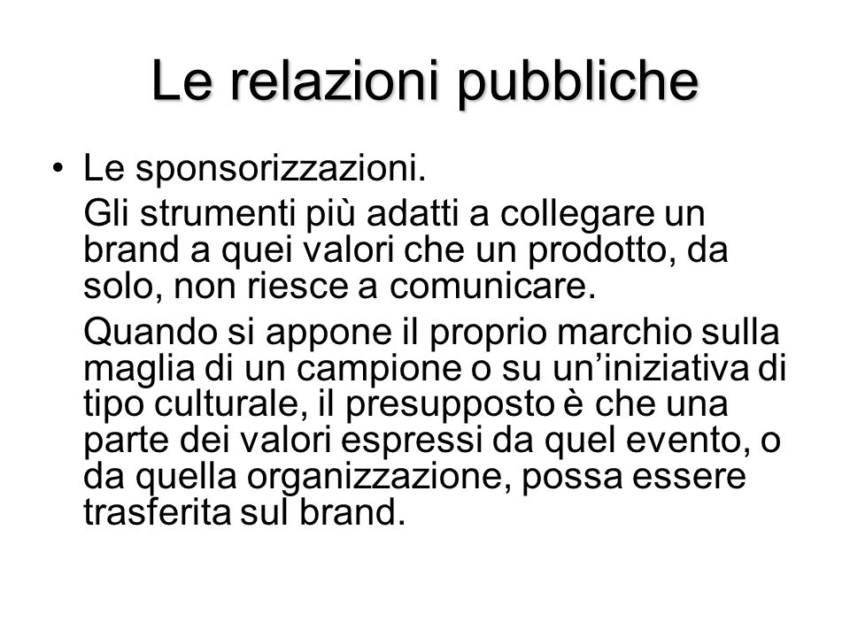 Le relazioni pubbliche Le sponsorizzazioni.