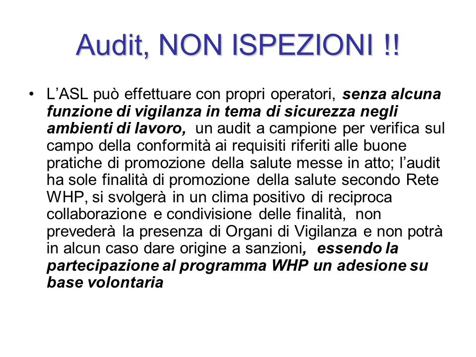 Audit, NON ISPEZIONI !! LASL può effettuare con propri operatori, senza alcuna funzione di vigilanza in tema di sicurezza negli ambienti di lavoro, un
