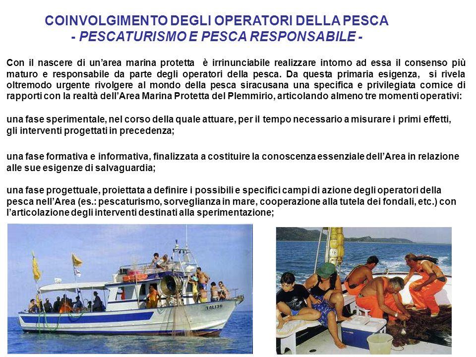 Con il nascere di unarea marina protetta è irrinunciabile realizzare intorno ad essa il consenso più maturo e responsabile da parte degli operatori della pesca.