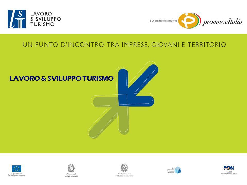Lavoro & Sviluppo Turismo è un progetto del Ministero dello Sviluppo Economico e del Ministero del Lavoro e della Previdenza Sociale, realizzato da Promuovi Italia con la collaborazione dell IPI (Istituto per la Promozione Industriale).