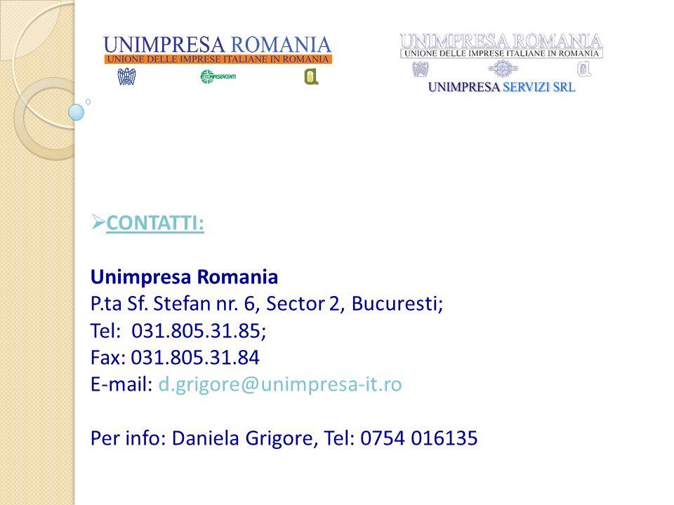 CONTATTI: Unimpresa Romania P.ta Sf. Stefan nr. 6, Sector 2, Bucuresti; Tel: 031.805.31.85; Fax: 031.805.31.84 E-mail: d.grigore@unimpresa-it.ro Per i