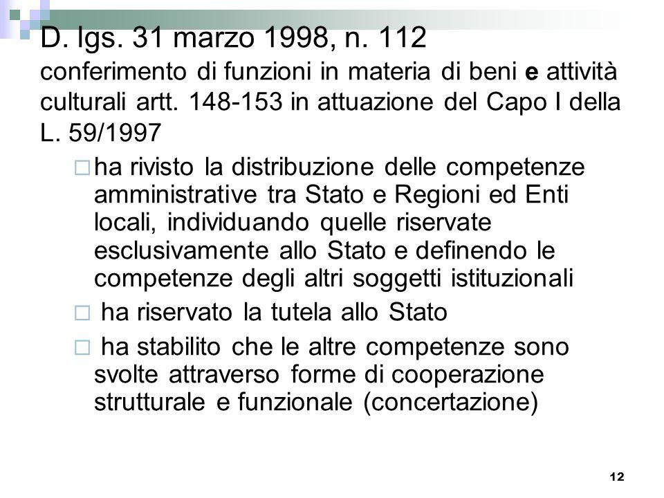 11 Legge 15 marzo 1997, n. 59 (art. 1) Conferimento di funzioni e compiti alle Regioni ed agli Enti locali per la riforma della PA e per la semplifica