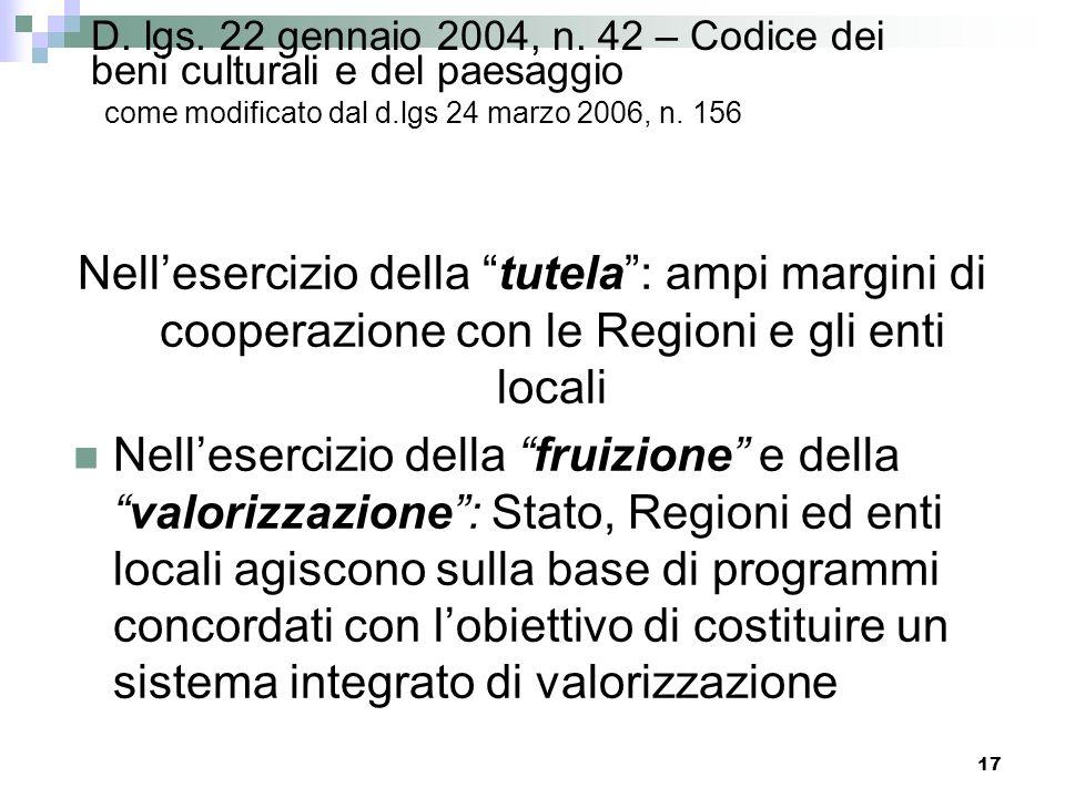 16 D. lgs. 22 gennaio 2004, n. 42 – Codice dei beni culturali e del paesaggio come modificato dal d.lgs 24 marzo 2006, n. 156 Il patrimonio culturale