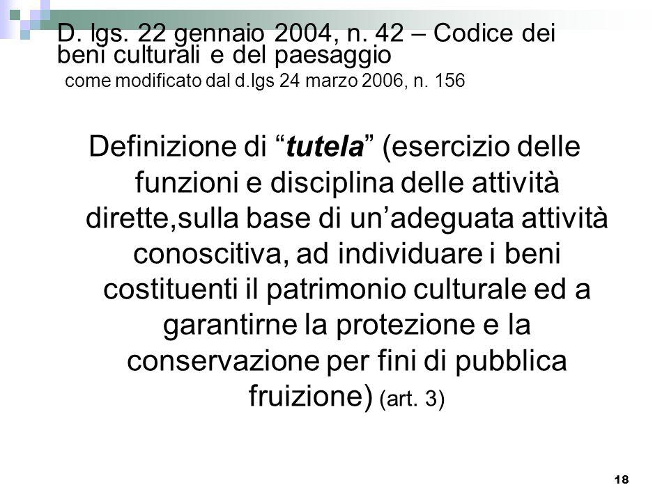 17 D. lgs. 22 gennaio 2004, n. 42 – Codice dei beni culturali e del paesaggio come modificato dal d.lgs 24 marzo 2006, n. 156 Nellesercizio della tute