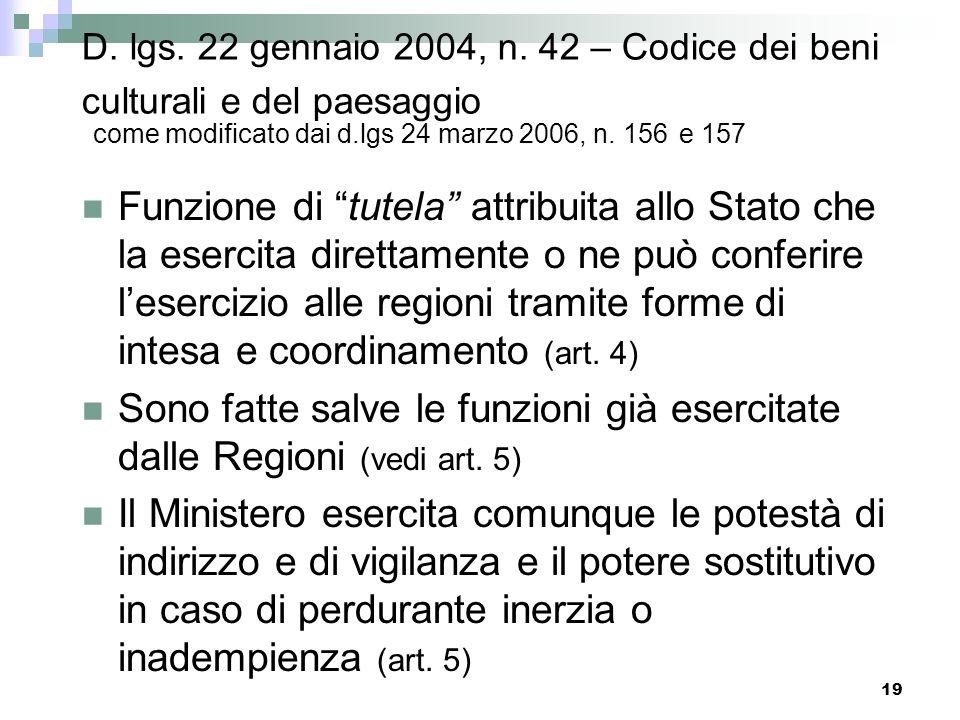 18 D. lgs. 22 gennaio 2004, n. 42 – Codice dei beni culturali e del paesaggio come modificato dal d.lgs 24 marzo 2006, n. 156 Definizione di tutela (e