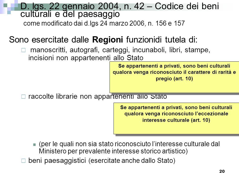 19 D. lgs. 22 gennaio 2004, n. 42 – Codice dei beni culturali e del paesaggio come modificato dai d.lgs 24 marzo 2006, n. 156 e 157 Funzione di tutela