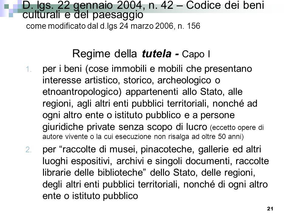 20 D. lgs. 22 gennaio 2004, n. 42 – Codice dei beni culturali e del paesaggio come modificato dai d.lgs 24 marzo 2006, n. 156 e 157 Sono esercitate da
