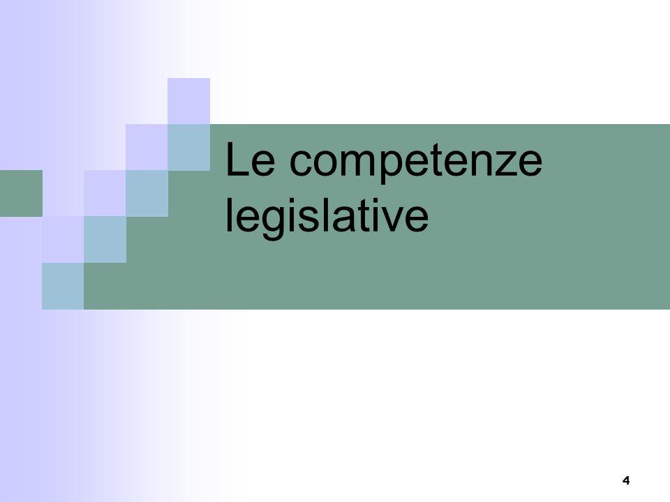 4 Le competenze legislative