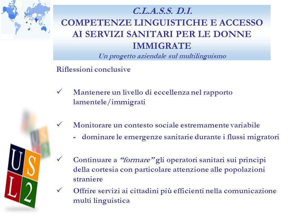 C.L.A.S.S. D.I. COMPETENZE LINGUISTICHE E ACCESSO AI SERVIZI SANITARI PER LE DONNE IMMIGRATE Un progetto aziendale sul multilinguismo Riflessioni conc