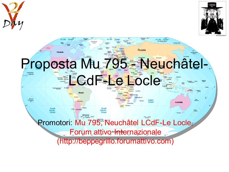 Proposta Mu 795 - Neuchâtel- LCdF-Le Locle Promotori: Mu 795, Neuchâtel LCdF-Le Locle, Forum attivo Internazionale (http://beppegrillo.forumattivo.com)