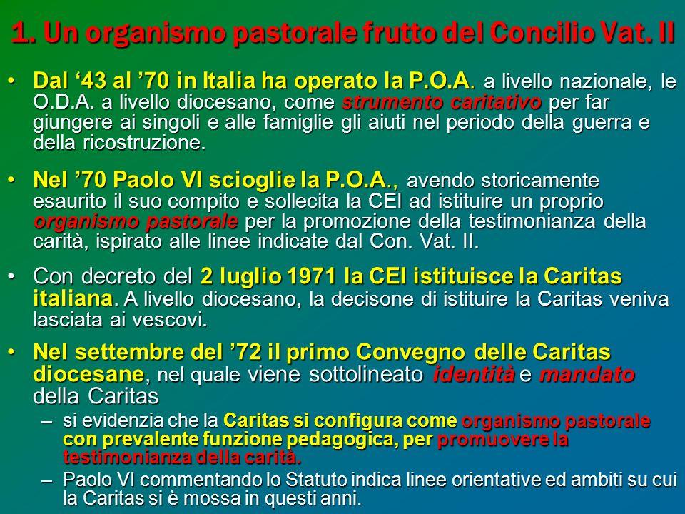 1. Un organismo pastorale frutto del Concilio Vat. II Dal 43 al 70 in Italia ha operato la P.O.A. a livello nazionale, le O.D.A. a livello diocesano,