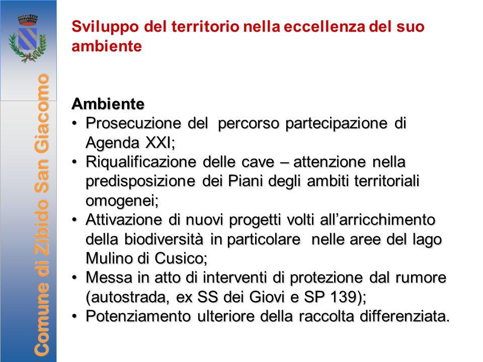 Sviluppo del territorio nella eccellenza del suo ambienteAmbiente Prosecuzione del percorso partecipazione di Agenda XXI;Prosecuzione del percorso par