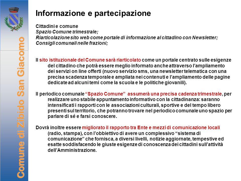 Informazione e partecipazione Cittadini e comune Spazio Comune trimestrale; Riarticolazione sito web come portale di informazione al cittadino con New