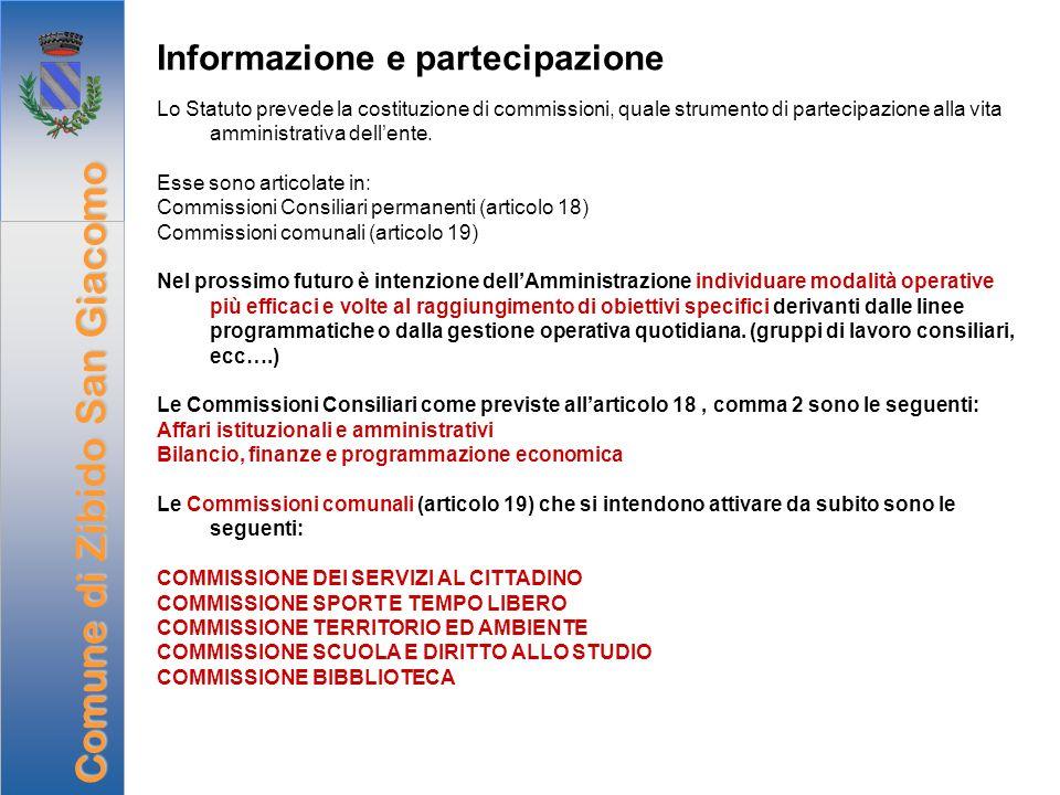 Informazione e partecipazione Lo Statuto prevede la costituzione di commissioni, quale strumento di partecipazione alla vita amministrativa dellente.