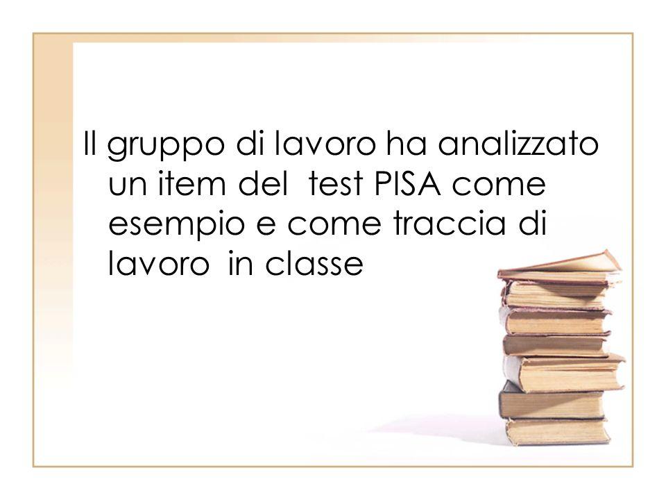 Il gruppo di lavoro ha analizzato un item del test PISA come esempio e come traccia di lavoro in classe
