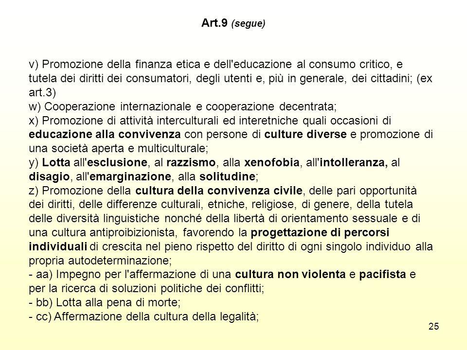 25 v) Promozione della finanza etica e dell'educazione al consumo critico, e tutela dei diritti dei consumatori, degli utenti e, più in generale, dei
