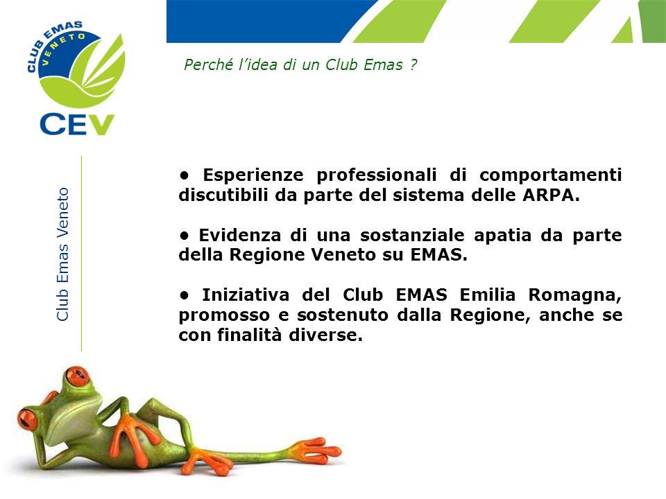 Club Emas Veneto Perché lidea di un Club Emas ? Esperienze professionali di comportamenti discutibili da parte del sistema delle ARPA. Evidenza di una