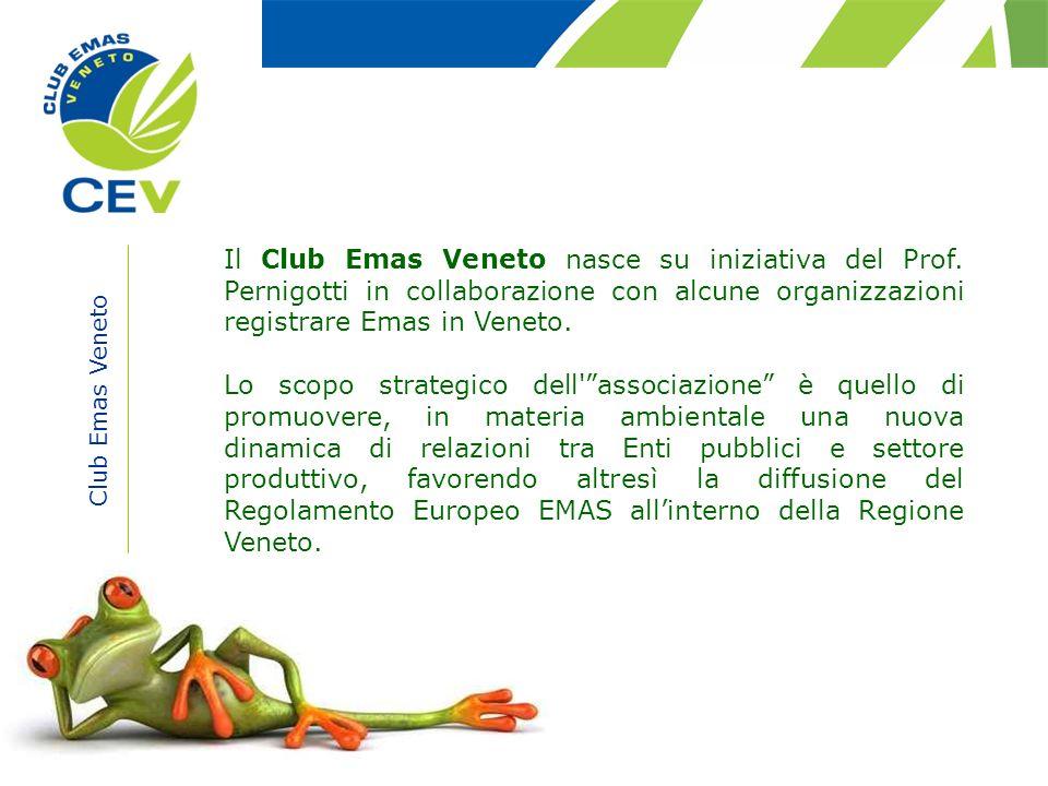 Club Emas Veneto Il Club Emas Veneto nasce su iniziativa del Prof. Pernigotti in collaborazione con alcune organizzazioni registrare Emas in Veneto. L