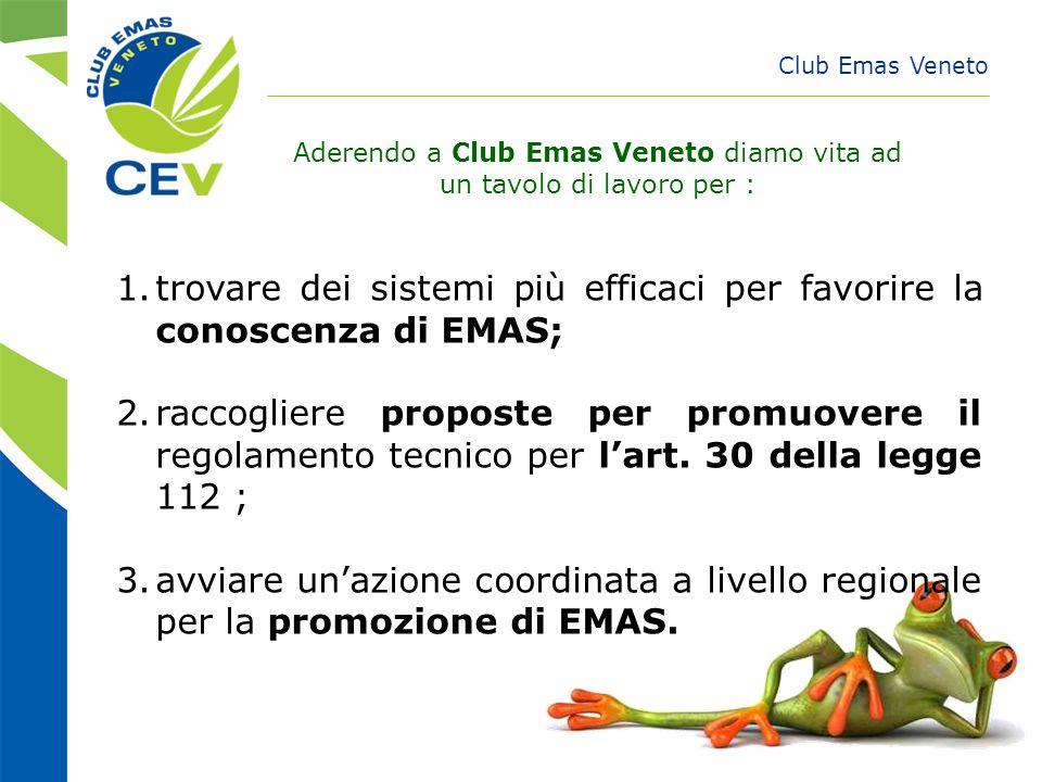 Club Emas Veneto Aderendo a Club Emas Veneto diamo vita ad un tavolo di lavoro per : 1.trovare dei sistemi più efficaci per favorire la conoscenza di